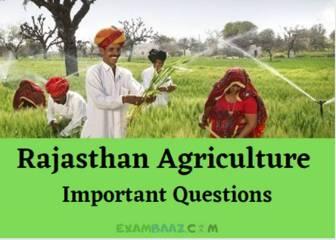 राजस्थान में कृषि के टॉप 30 प्रश्न जो परीक्षा में बार-बार पूछे जाते हैं!