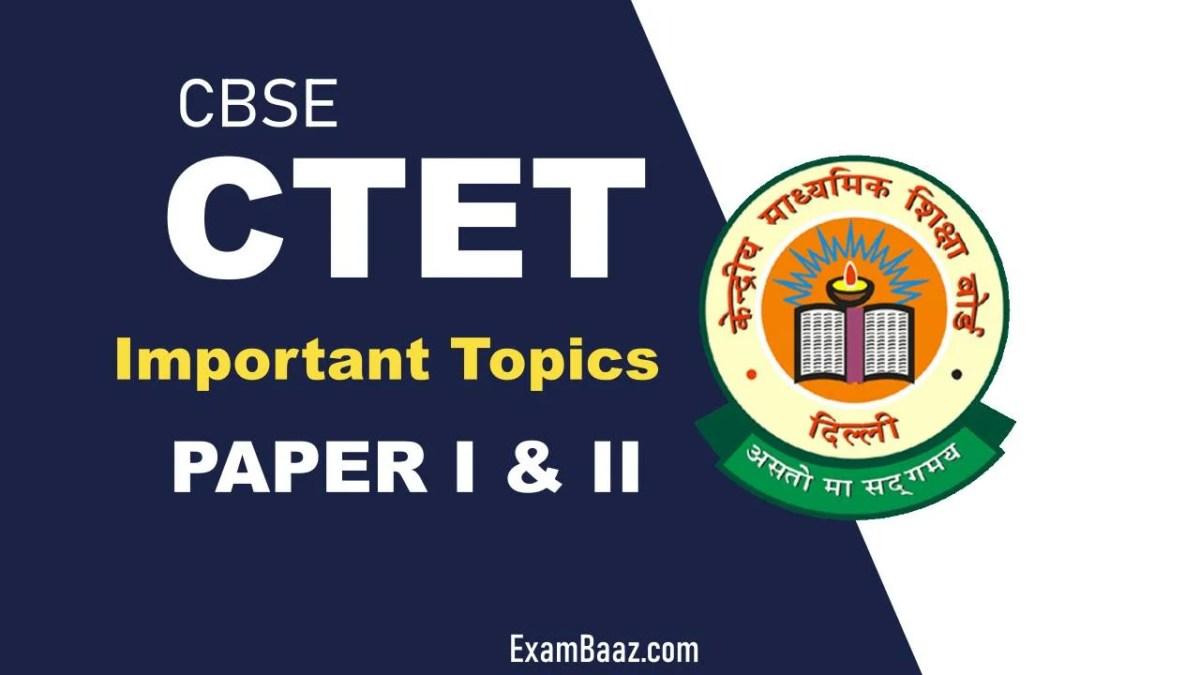 CTET 2021 Important Topics for Paper 1 & Paper 2