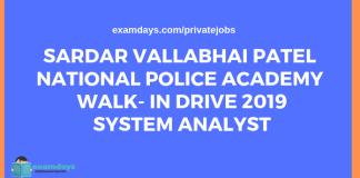 Sardar Vallabhai Patel National Police Academy Walk- In Drive 2019