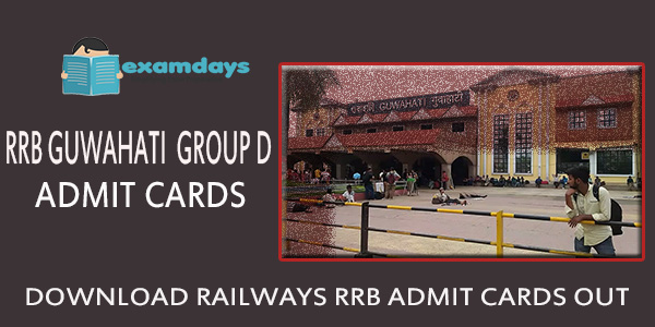 Download RRB Guwahati Group D Admit Card