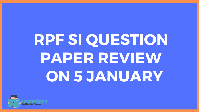 RPF SI Question Paper review 5 January 2019