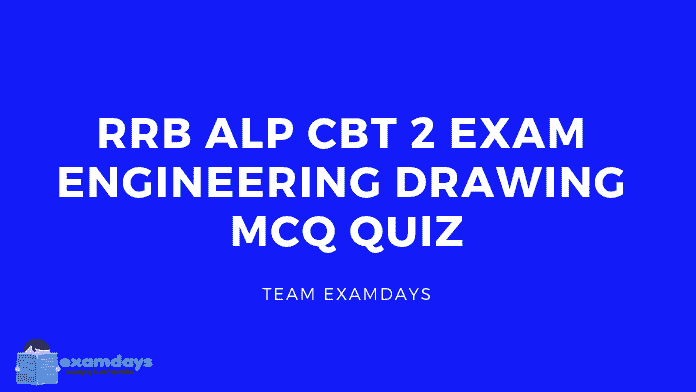 RRB ALP CBT 2 Exam Engineering Drawing MCQ Quiz PDF