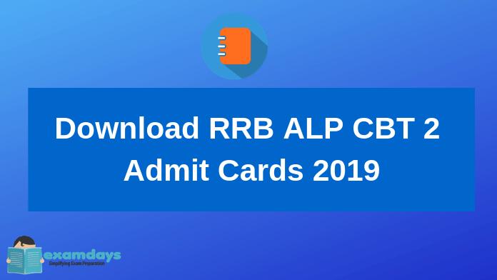 Download RRB ALP CBT 2 Admit Cards 2019