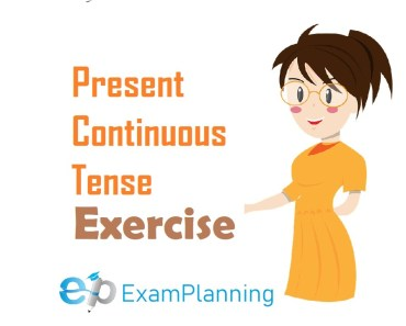 Present Continuous Tense Exercise