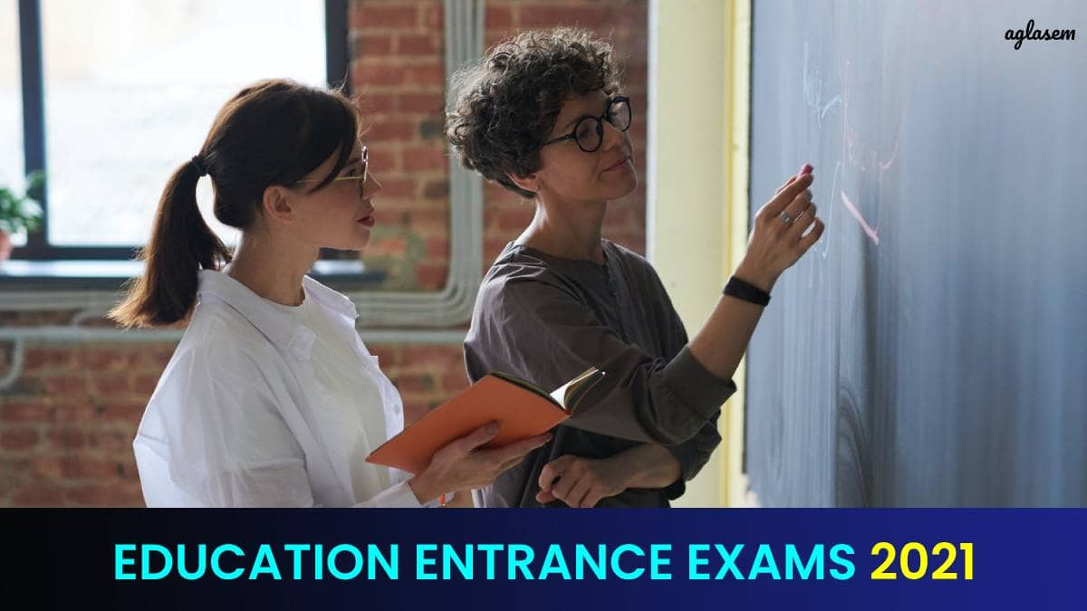 Education Entrance Exams 2021