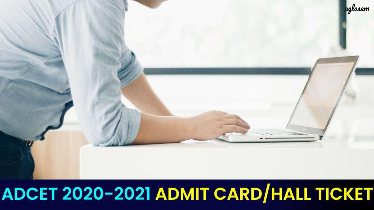 ADCET 2020-2021 Admit Card / Hall Ticket