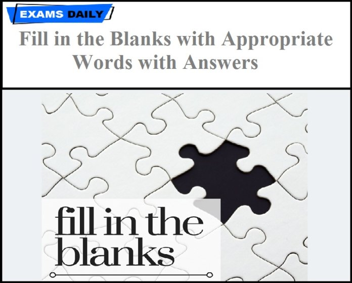Fill in the Blanks with Appropriate Words with Answers PDF
