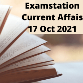 Examstation_current_affairs_17_oct_2021