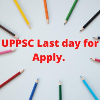UPPSC Last day for Apply