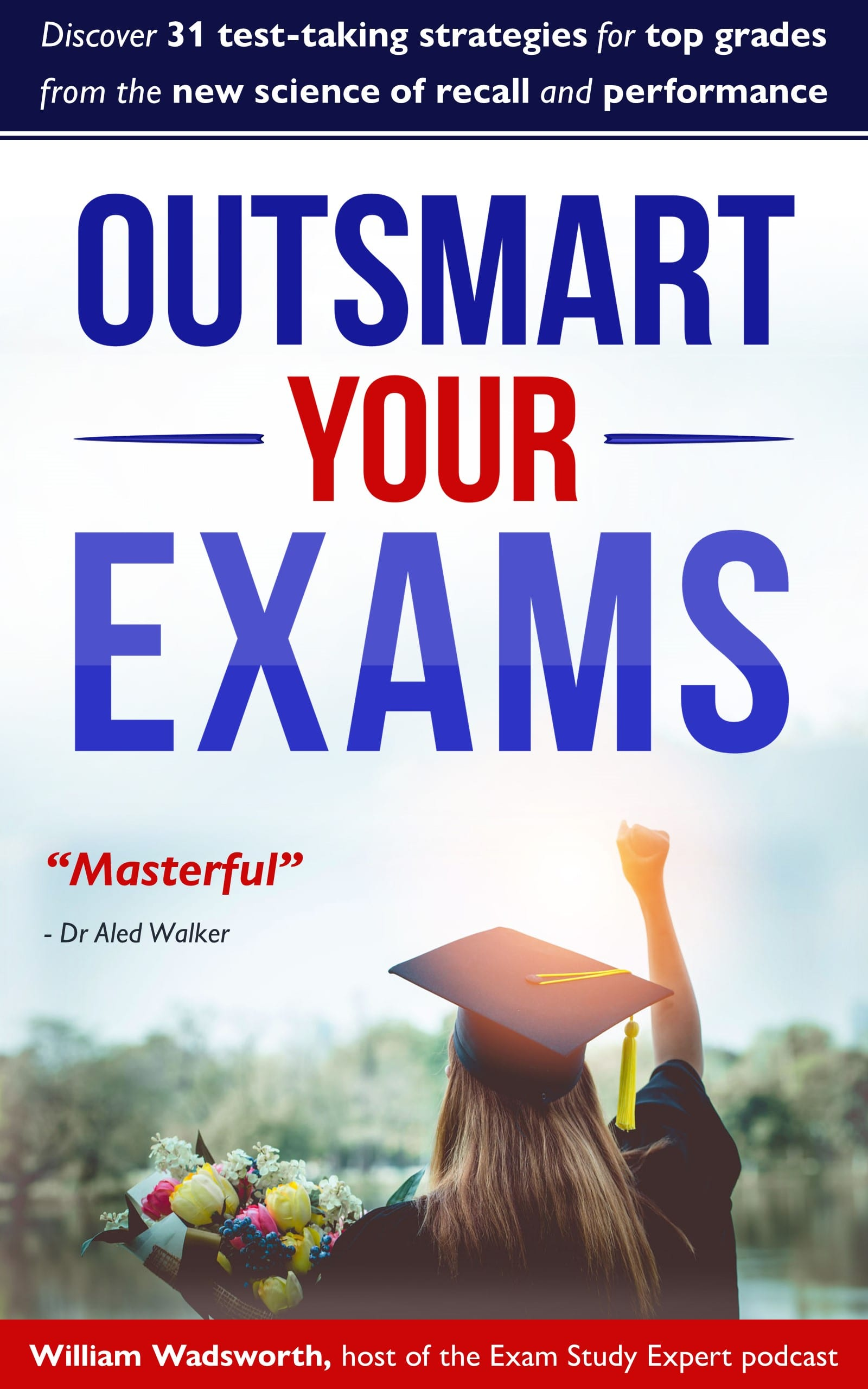 Outsmart Your Exams: 31 test-taking strategies for top grades -