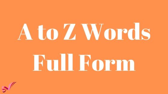 A to Z Words Full Form