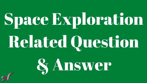 Space Exploration Related Question & Answer