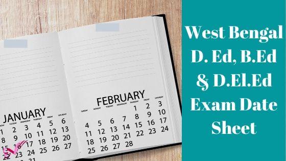 West Bengal D. Ed, B.Ed & D.El.Ed Exam Date Sheet