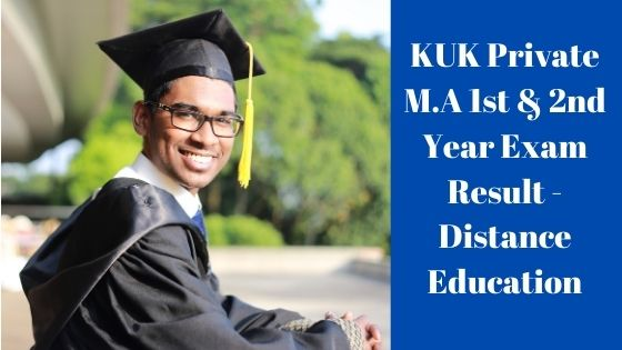 KUK Private M.A 1st & 2nd Year Exam Result - Distance Education