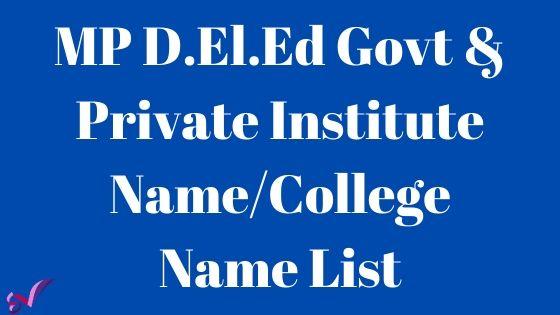 MP D.El.Ed Govt & Private Institute Name/College Name List 2020