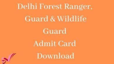 Photo of Delhi Forest Ranger, Guard & Wildlife Guard Admit Card Download