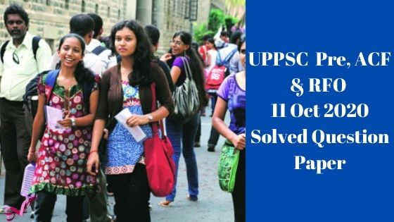 UPPSC Pre, ACF & RFO 11 Oct 2020 Solved Question Paper