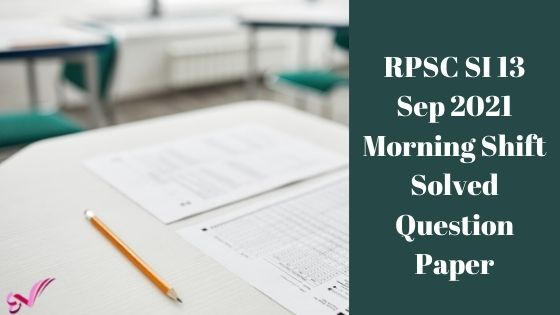 RPSC SI 13 Sep 2021 Morning Shift Solved Question Paper