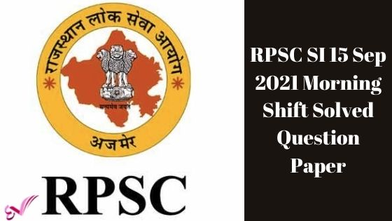 RPSC SI 15 Sep 2021 Morning Shift Solved Question Paper