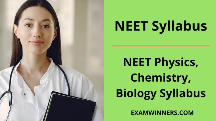 NEET Syllabus | NEET Physics Syllabus, NEET Chemistry Syllabus, NEET Biology syllabus, NEET Syllabus PDF Download