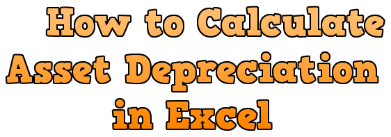 How-to-calculate-Asset-Depreciation-in-Excel