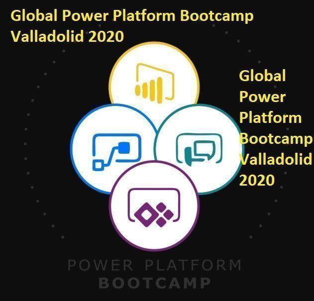 Global Power Platform Bootcamp Valladolid