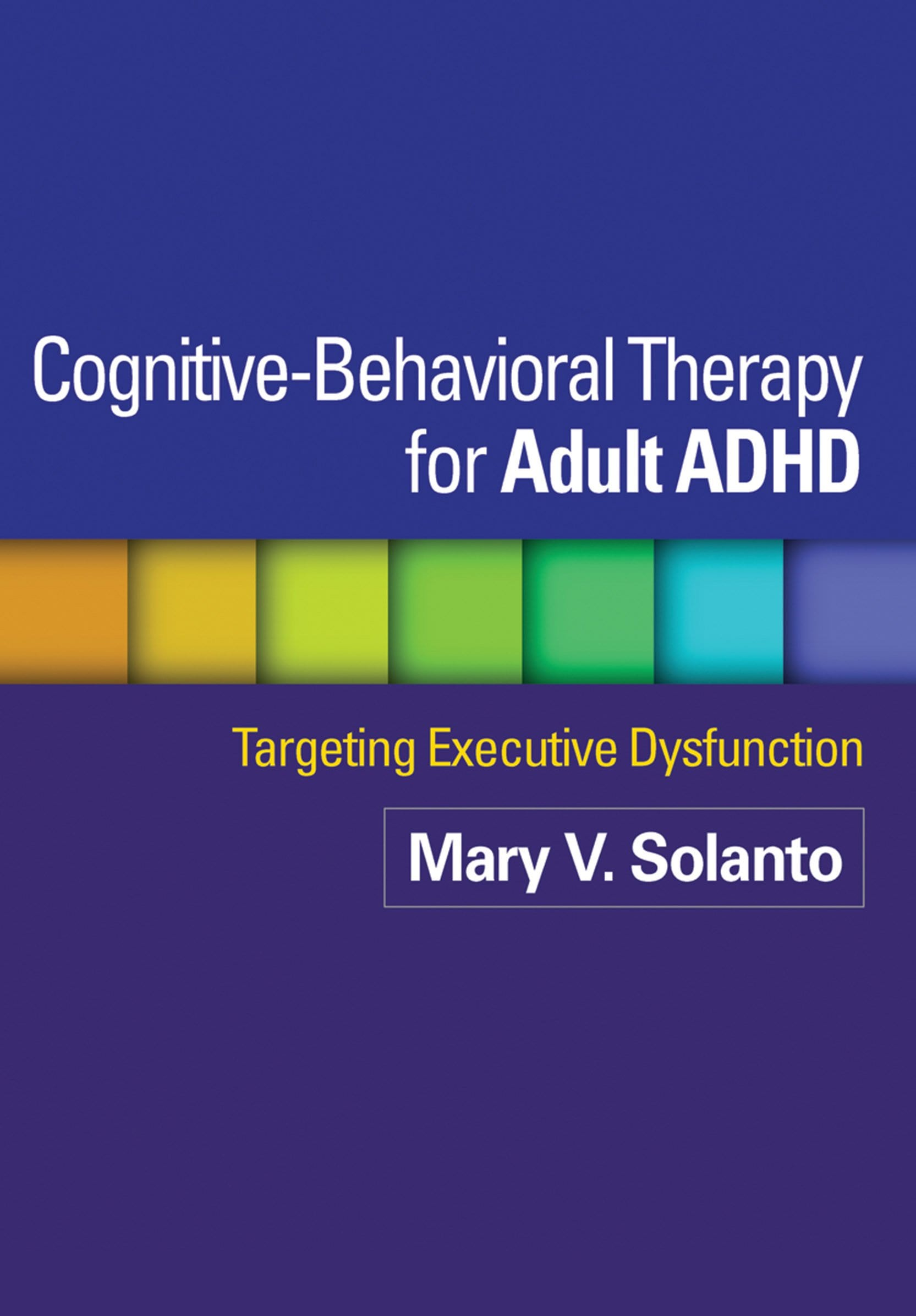 Cognitivebehavioral Therapy For Adult Adhd Targeting