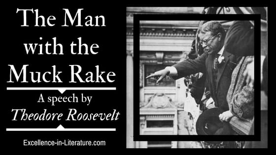 The Man with the Muck Rake is a speech by President Theodore Roosevelt.