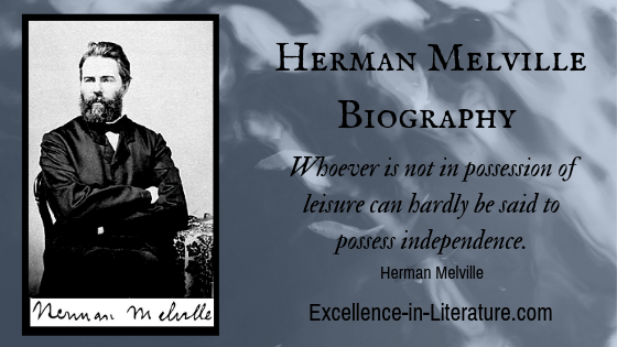 This Herman Melville biography will introduce you to the fascinating author of Moby Dick.