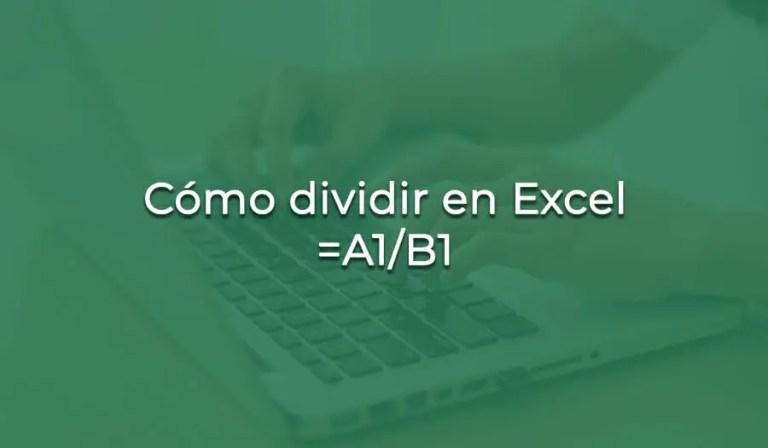 Como dividir en Excel