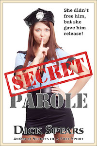 Secret Parole by Dick Spears