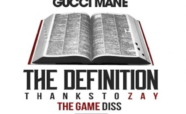 Gucci Mane The Definition The Game Diss
