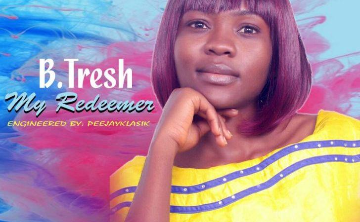 B tresh - My redeemer