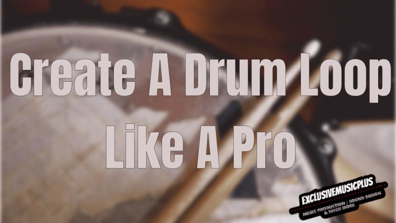 Creating A Drum Loop Like A Pro website image