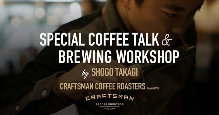 Special Coffee Talk & Brewing Workshop by Shogo Takagi