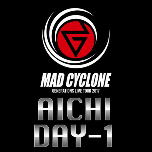 GENERATIONS ライブ mad cyclone 愛知 名古屋 日本ガイシホール