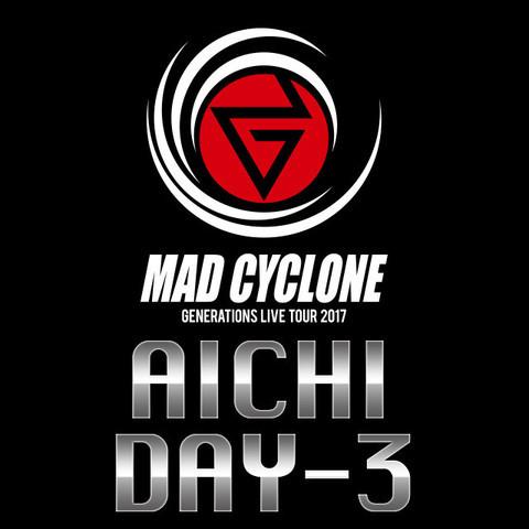 GENERATIONS ライブ mad cyclone 愛知名古屋 日本ガイシホール