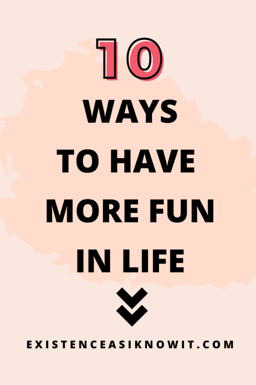 10 ways to have more fun in life