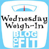 Wednesday Weigh-In, Blog to fit