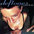 Deftones – Around The Fur