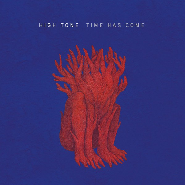 High Tone – Time Has Come