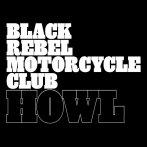 Black Rebel Motorcycle Club – Howl