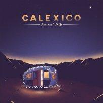 Calexico – Seasonal Shift