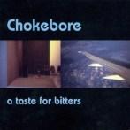 Chokebore – A Taste For Bitters (rééd.)