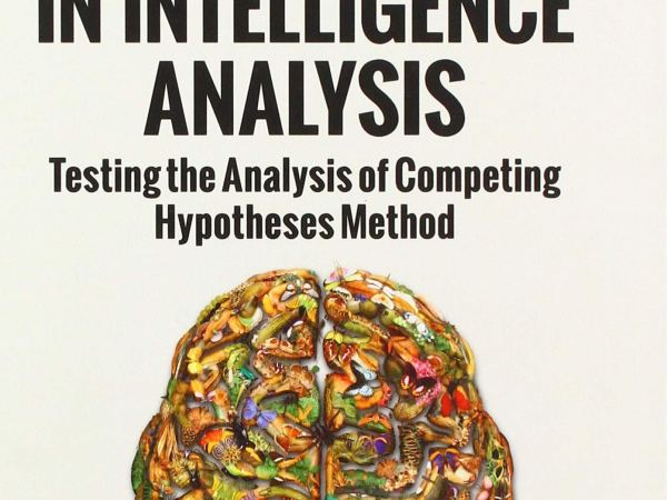 [#INTELLIGENCE] Livre: « Cognitive Bias in Intelligence Analysis: Testing the Analysis of Competing Hypotheses Method (Intelligence, Surveillance and Secret Warfare) »
