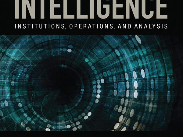 [#INTELLIGENCE] Livre: « Introduction to Intelligence: Institutions, Operations, and Analysis »