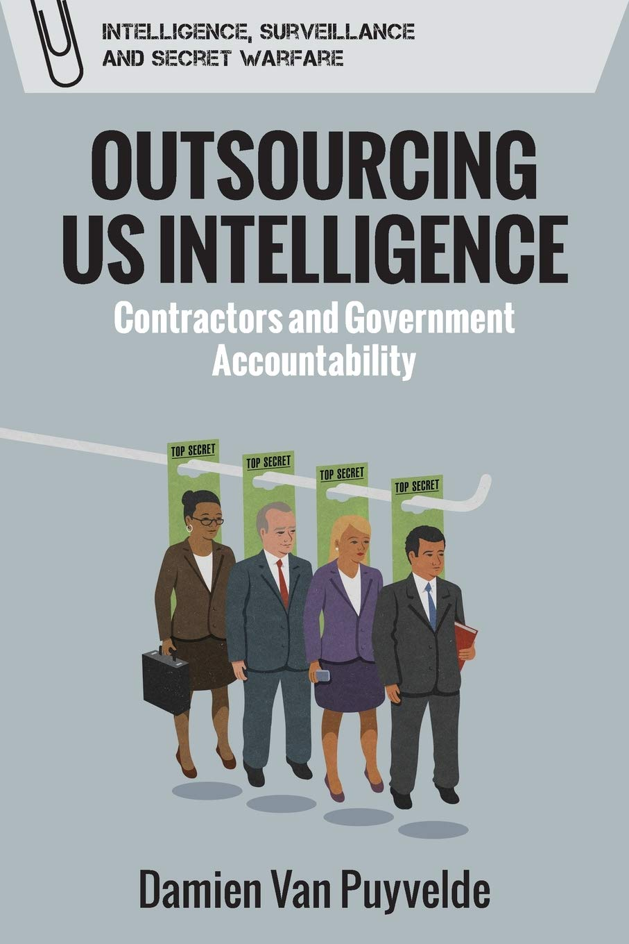 [#INTELLIGENCE] Livre: «Outsourcing Us Intelligence: Contractors and Government» by @DamienVP