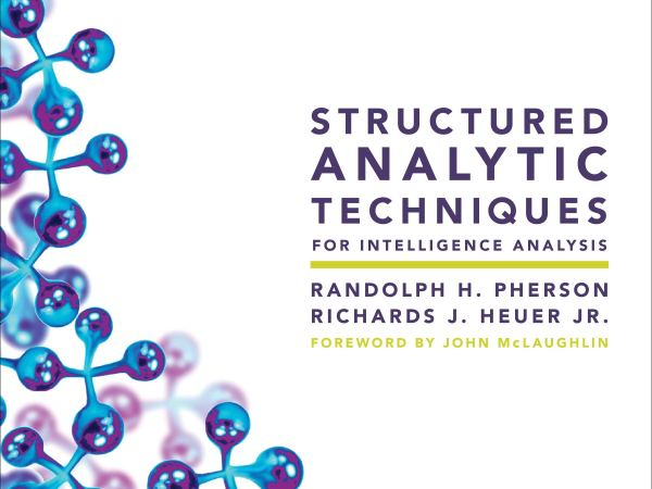 [#INTELLIGENCE] Livre: «Structured Analytic Techniques for Intelligence Analysis» (2020)