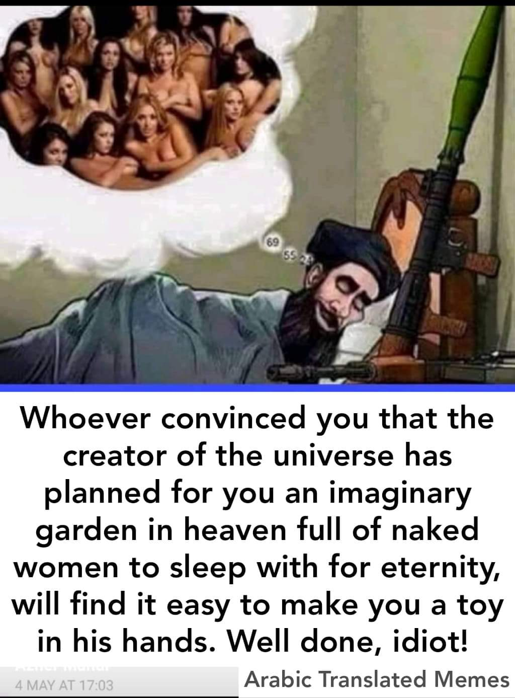 72 virgins afterlife dreaming stupidity imaginary heaven women sex idiot Islamist