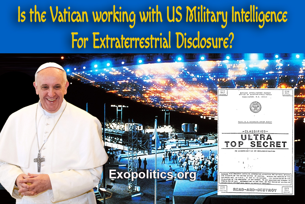 Is the Vatican working with US Military Intelligence for Extraterrestrial Disclosure?